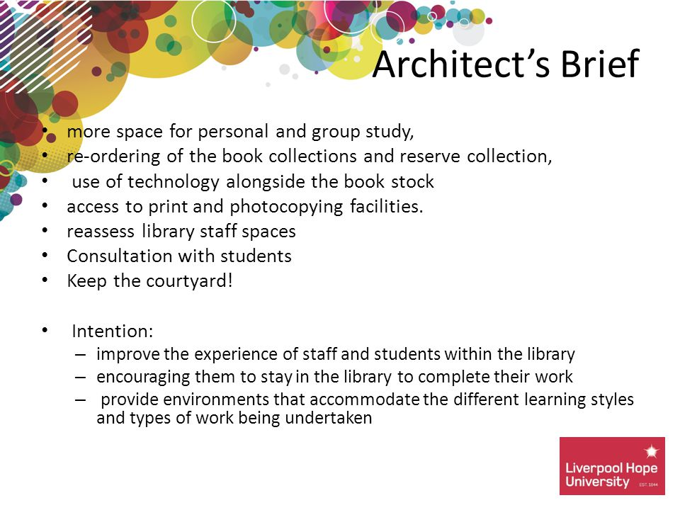 more space for personal and group study, re-ordering of the book collections and reserve collection, use of technology alongside the book stock access to print and photocopying facilities.