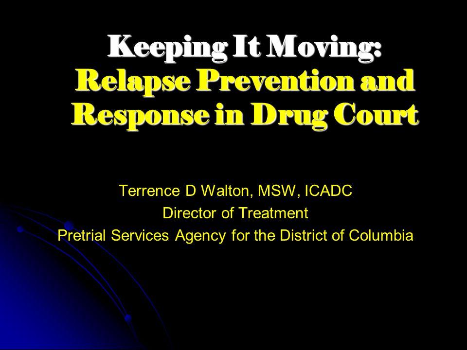 Relapse Response Planning 1.Written & specific plans 2.