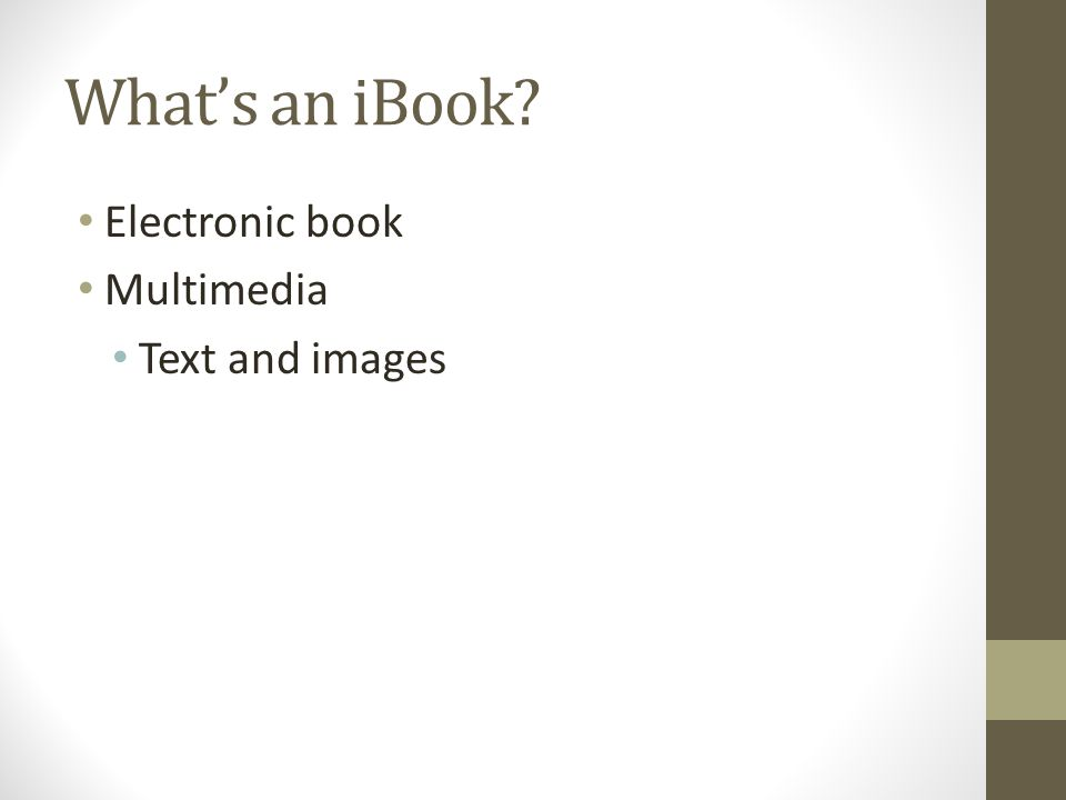 What's an iBook Electronic book Multimedia Text and images