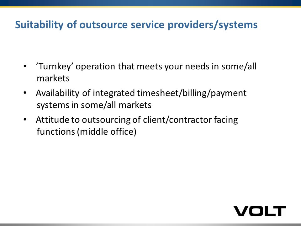 Determining Factors Centralised/Shared Services: Outsource Decentralised: Outsource Centralised/Shared Services: Inhouse Decentralised: Inhouse infrastructure technology