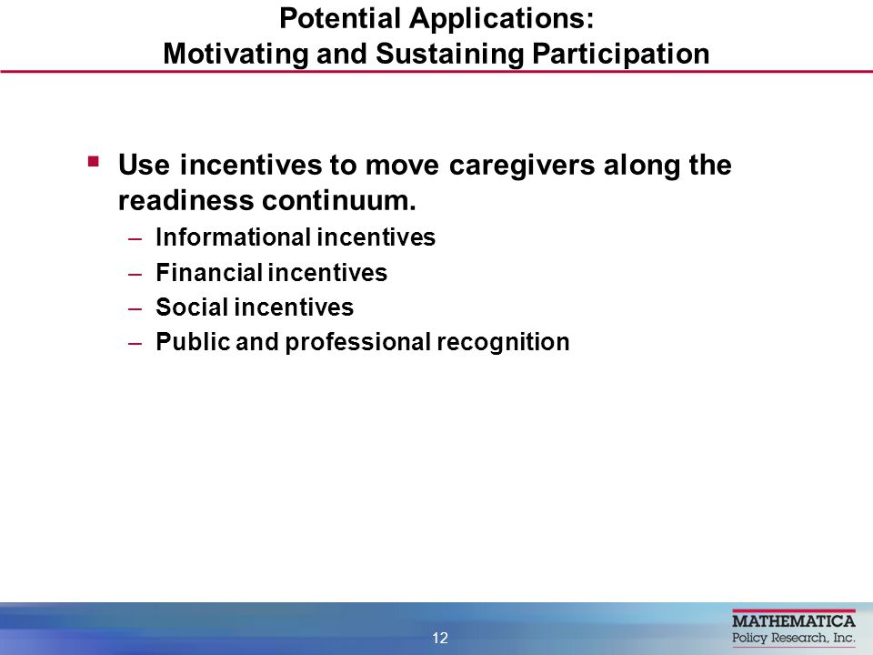  Use incentives to move caregivers along the readiness continuum.