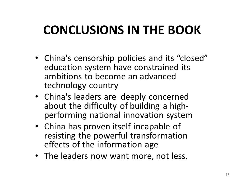 """CONCLUSIONS IN THE BOOK China's censorship policies and its """"closed"""" education system have constrained its ambitions to become an advanced technology"""