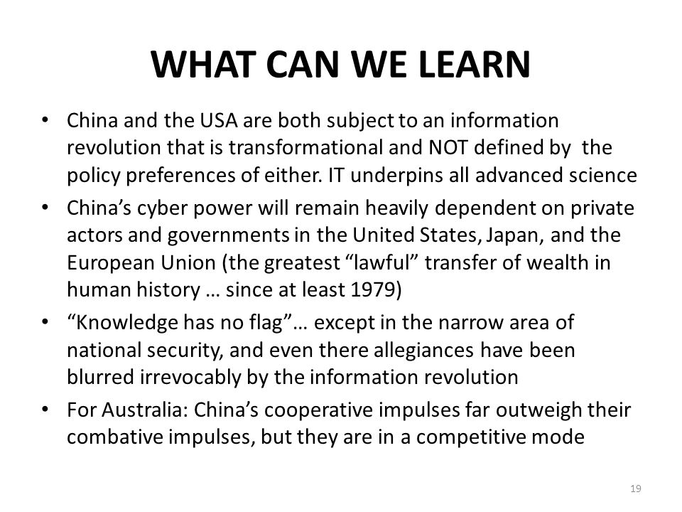 WHAT CAN WE LEARN China and the USA are both subject to an information revolution that is transformational and NOT defined by the policy preferences o