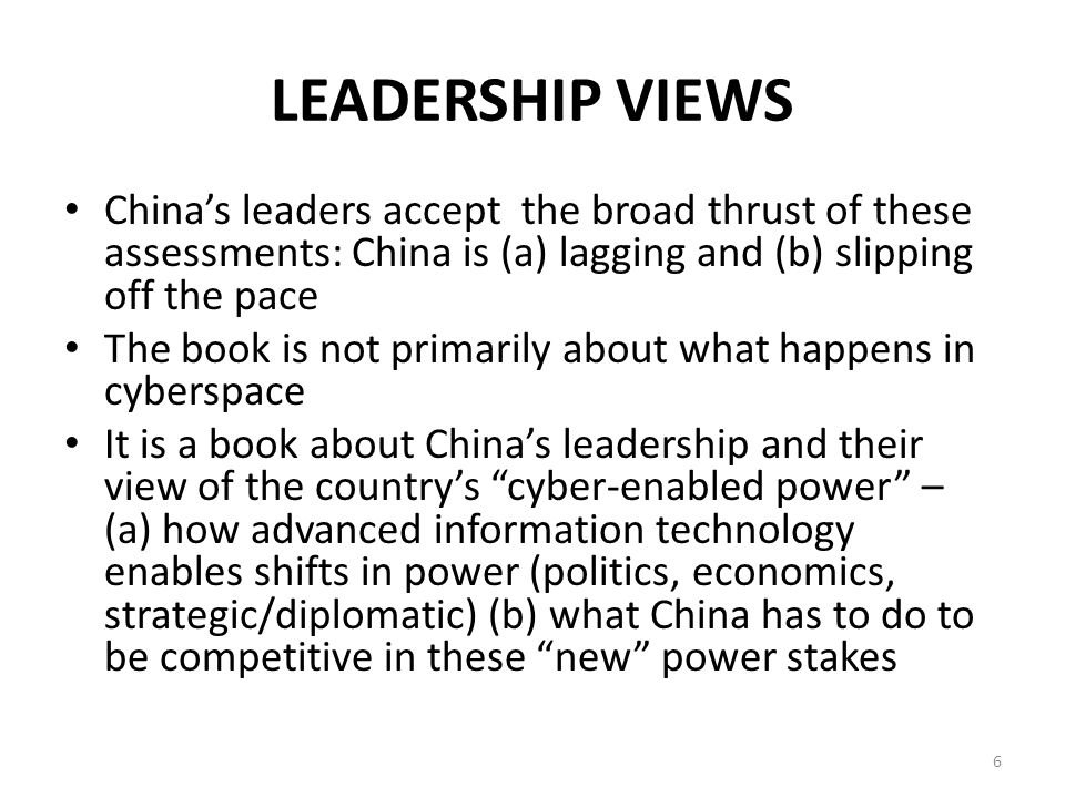 LEADERSHIP VIEWS China's leaders accept the broad thrust of these assessments: China is (a) lagging and (b) slipping off the pace The book is not prim