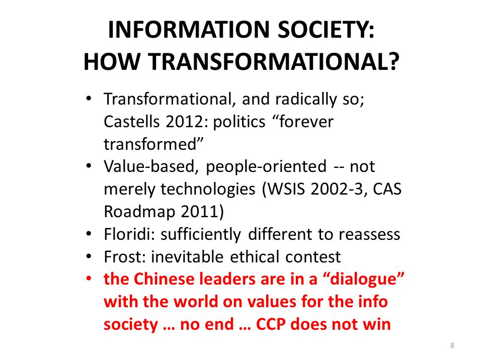 WHAT CAN WE LEARN China and the USA are both subject to an information revolution that is transformational and NOT defined by the policy preferences of either.