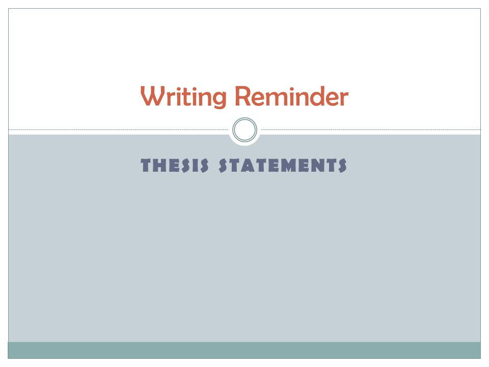 THESIS STATEMENTS: DEFINITION A thesis statement is a sentence that:  makes a promise about the scope, purpose, and direction of the paper.
