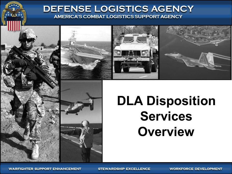 WARFIGHTER FOCUSED, GLOBALLY RESPONSIVE SUPPLY CHAIN LEADERSHIP 1 DEFENSE LOGISTICS AGENCY AMERICA'S COMBAT LOGISTICS SUPPORT AGENCY DEFENSE LOGISTICS