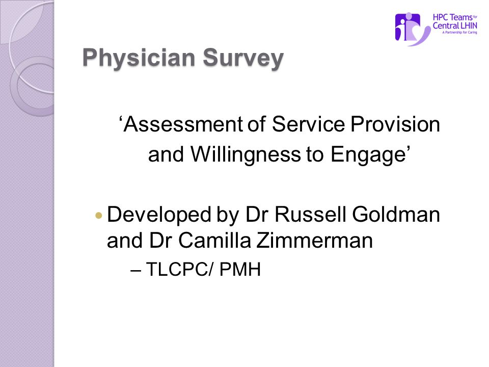 Physician Survey 'Assessment of Service Provision and Willingness to Engage' Developed by Dr Russell Goldman and Dr Camilla Zimmerman – TLCPC/ PMH