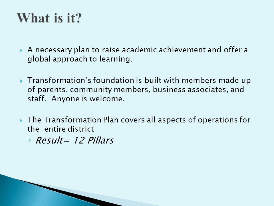  A necessary plan to raise academic achievement and offer a global approach to learning.  Transformation's foundation is built with members made up