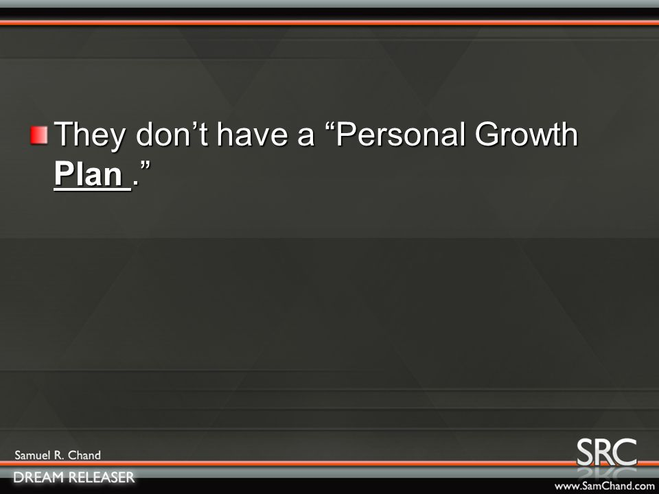 They don't have a Personal Growth P. lan