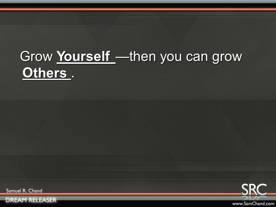 Grow Y —then you can grow O. Grow Y —then you can grow O.ourself thers