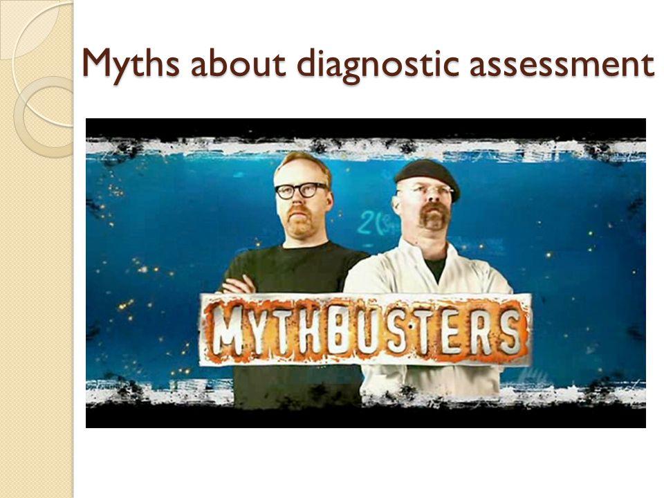 Myths about diagnostic assessment