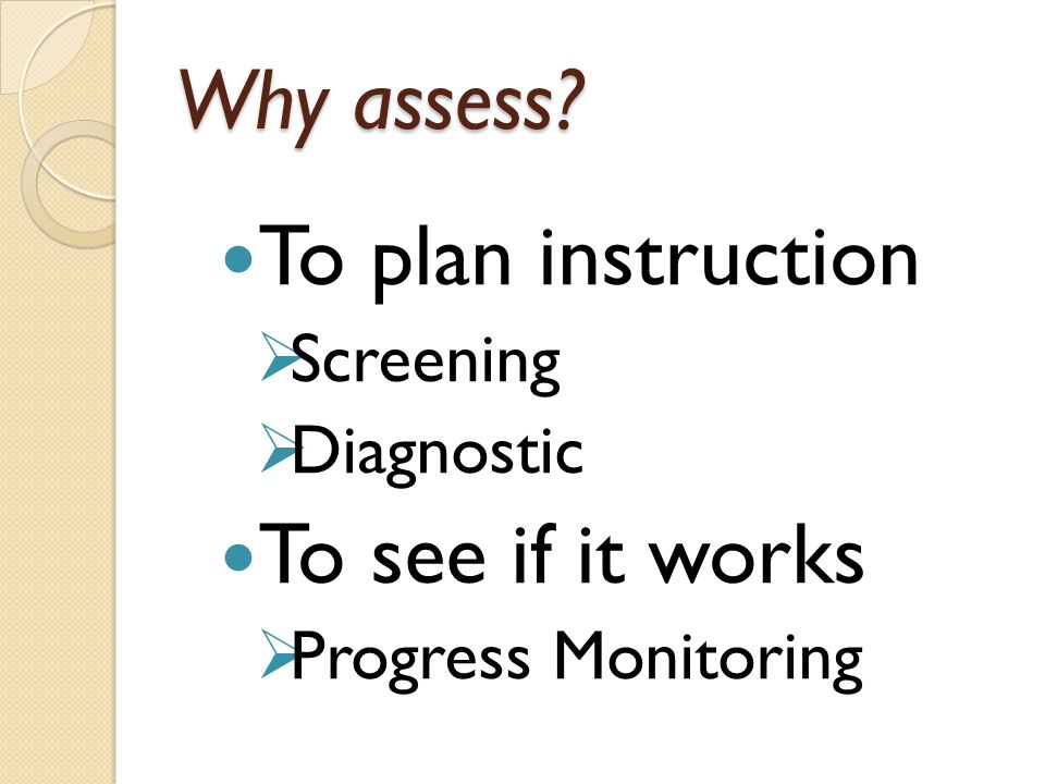 Screening test No problem indicated No further testing Problem identified Diagnostic test Targeted instruction Progress monitoring Problem addressed Problem not addressed