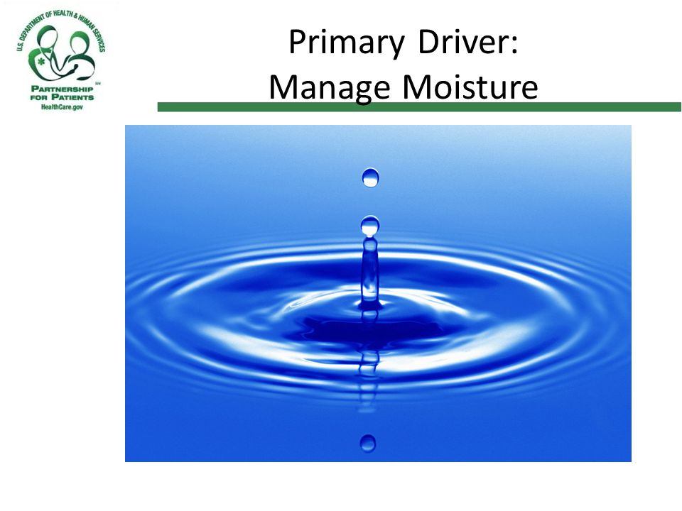 Primary Driver: Manage Moisture