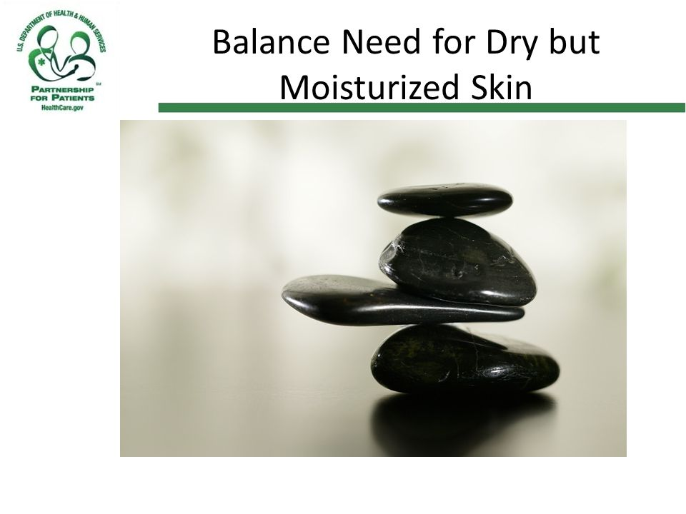 Balance Need for Dry but Moisturized Skin