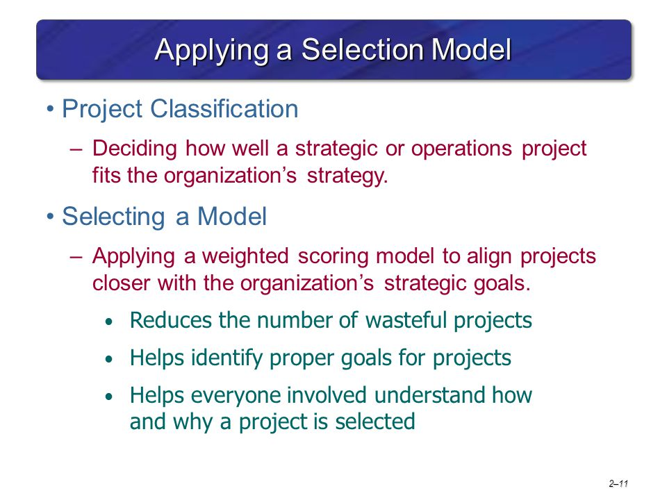 2–12 Project Proposals Sources and Solicitation of Project Proposals –Within the organization –Request for proposal (RFP) from external sources (contractors and vendors) Ranking Proposals and Selection of Projects –Prioritizing requires discipline, accountability, responsibility, constraints, reduced flexibility, and loss of power.