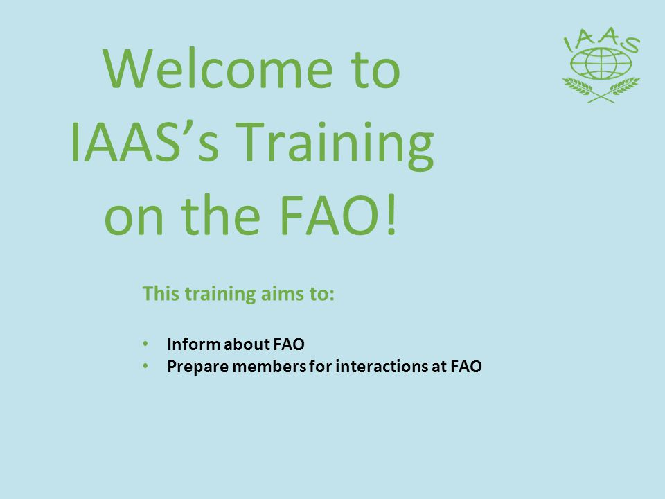 Welcome to IAAS's Training on the FAO.