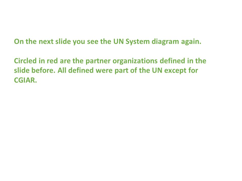 On the next slide you see the UN System diagram again.