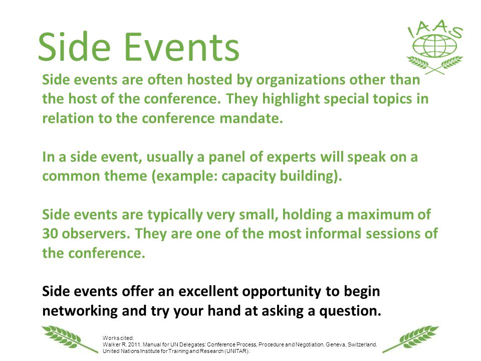 Side Events Side events are often hosted by organizations other than the host of the conference.