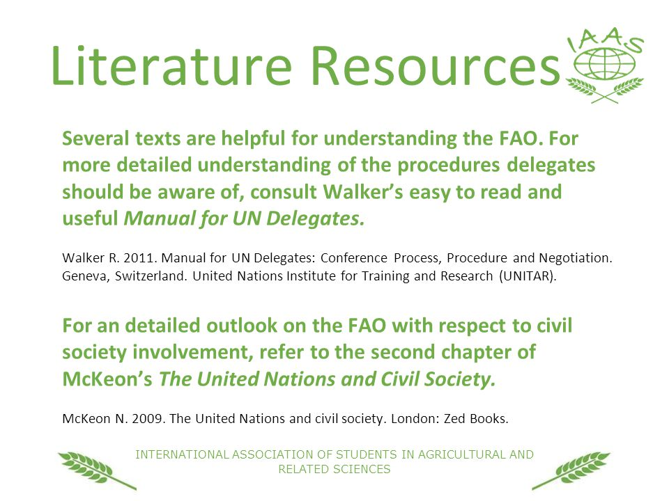 INTERNATIONAL ASSOCIATION OF STUDENTS IN AGRICULTURAL AND RELATED SCIENCES Literature Resources Several texts are helpful for understanding the FAO.