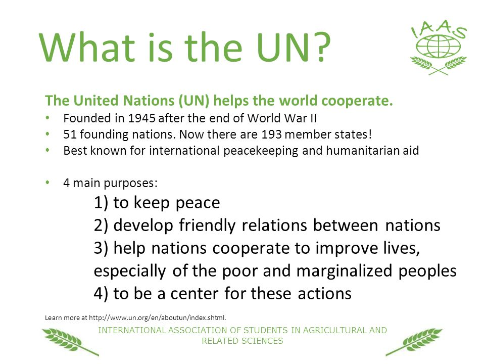 INTERNATIONAL ASSOCIATION OF STUDENTS IN AGRICULTURAL AND RELATED SCIENCES What is the UN.