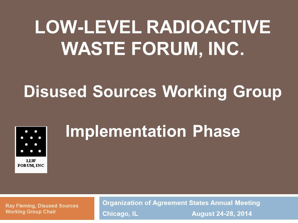 Working Group Members 2  Kathy Davis – Southwestern Compact  Leo Drozdoff – Nevada Department of Conservation and Natural Resources  Ray Fleming – Texas Department of State Health Services (Chair)  Mike Garner – Northwest Compact  Leigh Ing – Texas Compact  Rich Janati – Pennsylvania Department of Environmental Protection  Susan Jenkins – South Carolina Department of Health and Environmental Control  Rusty Lundberg – Division of Radiation Control, Utah Department of Environmental Quality  Mike Mobley – Southeast Compact  Leonard Slosky – Rocky Mountain Compact