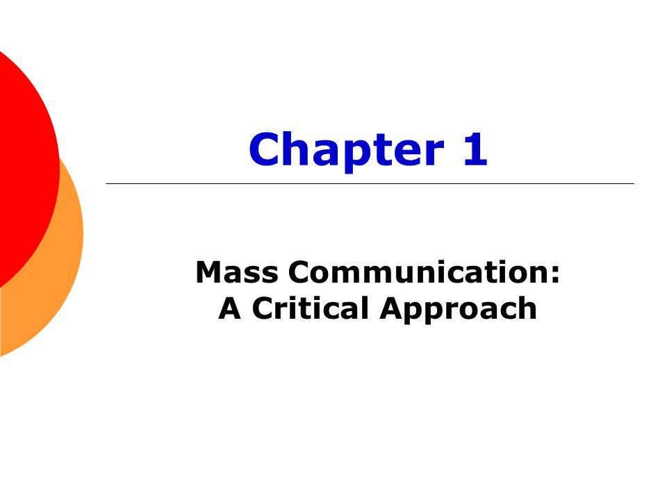 Chapter 1 Mass Communication: A Critical Approach