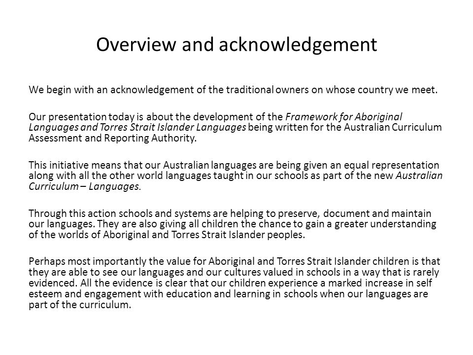 Overview and acknowledgement We begin with an acknowledgement of the traditional owners on whose country we meet.