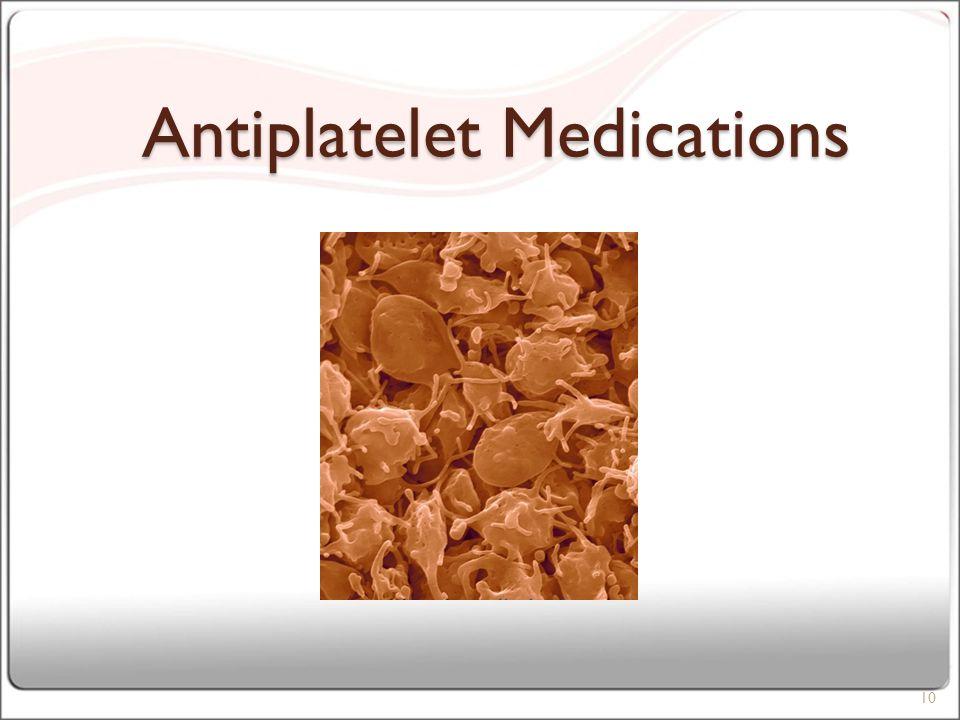 Antiplatelet Medications 10