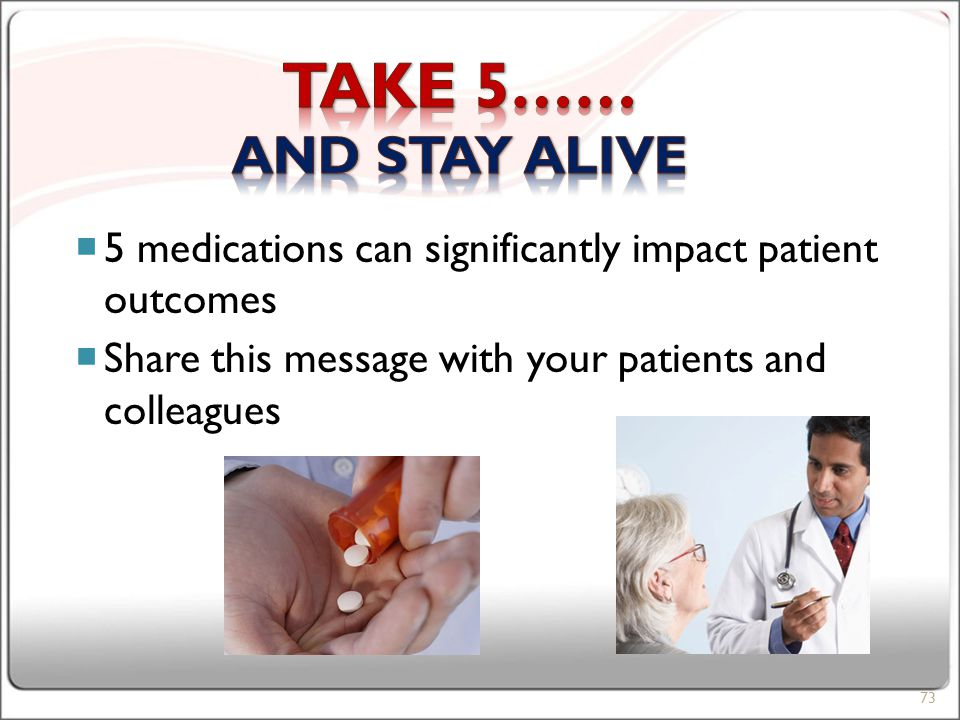  5 medications can significantly impact patient outcomes  Share this message with your patients and colleagues 73