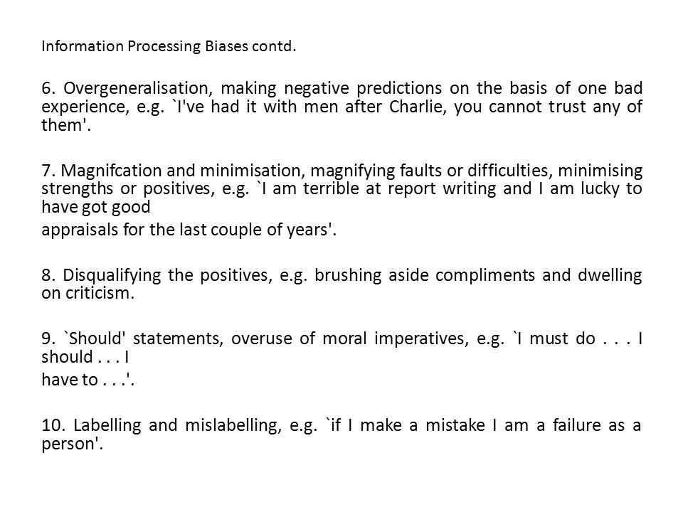 Information Processing Biases contd. 6.