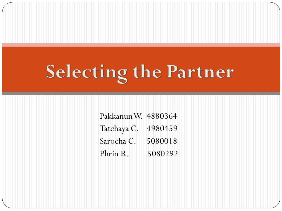 Pakkanun W. 4880364 Tatchaya C. 4980459 Sarocha C. 5080018 Phrin R. 5080292