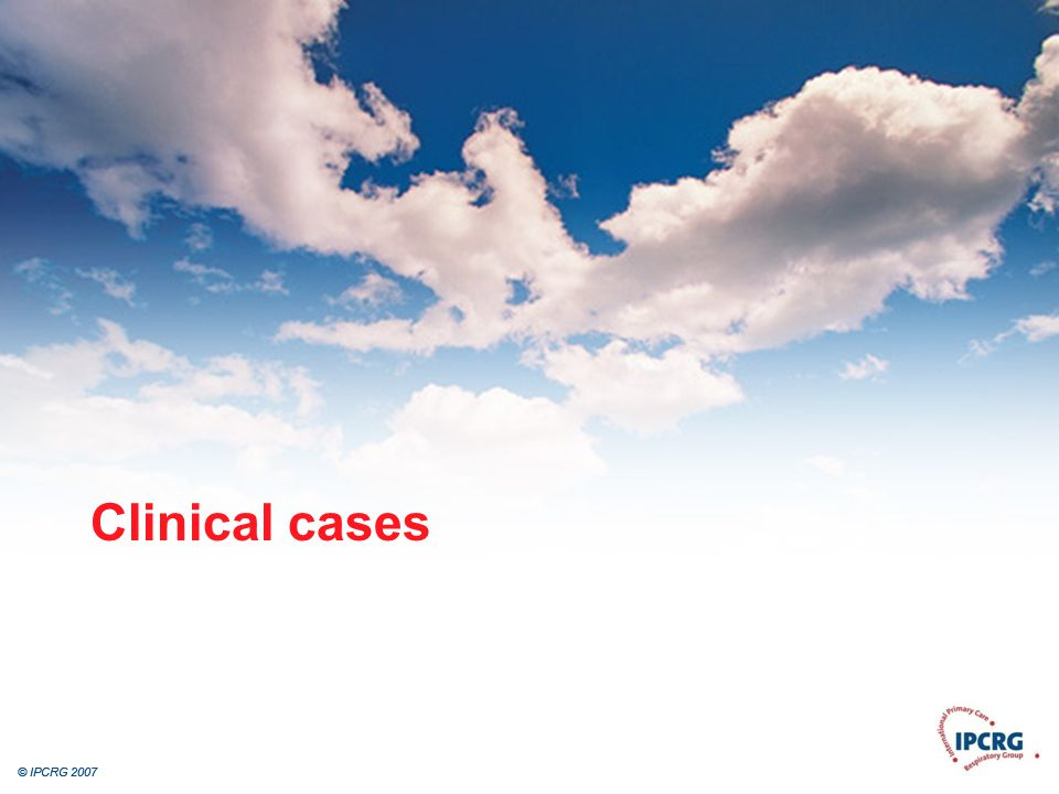 © IPCRG 2007 Clinical cases