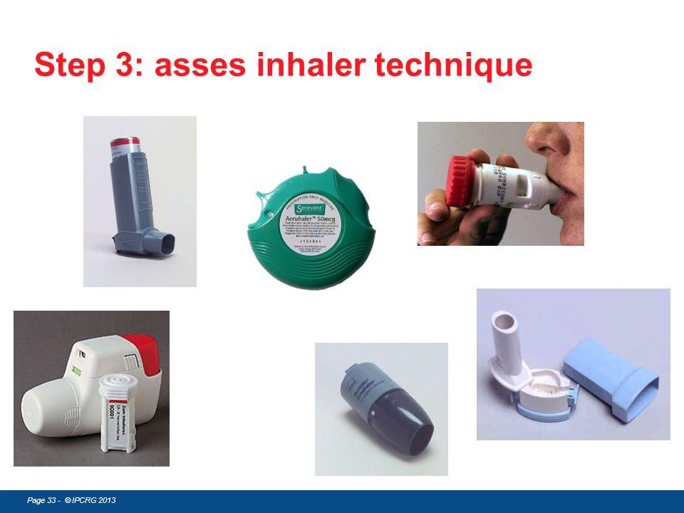 Page 33 - © IPCRG 2013 Step 3: asses inhaler technique