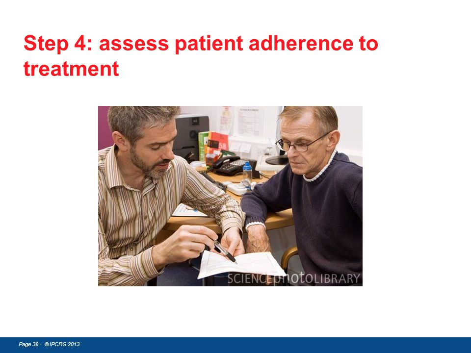 Page 36 - © IPCRG 2013 Step 4: assess patient adherence to treatment