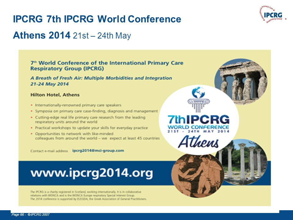 Page 66 - © IPCRG 2007 IPCRG 7th IPCRG World Conference Athens 2014 21st – 24th May