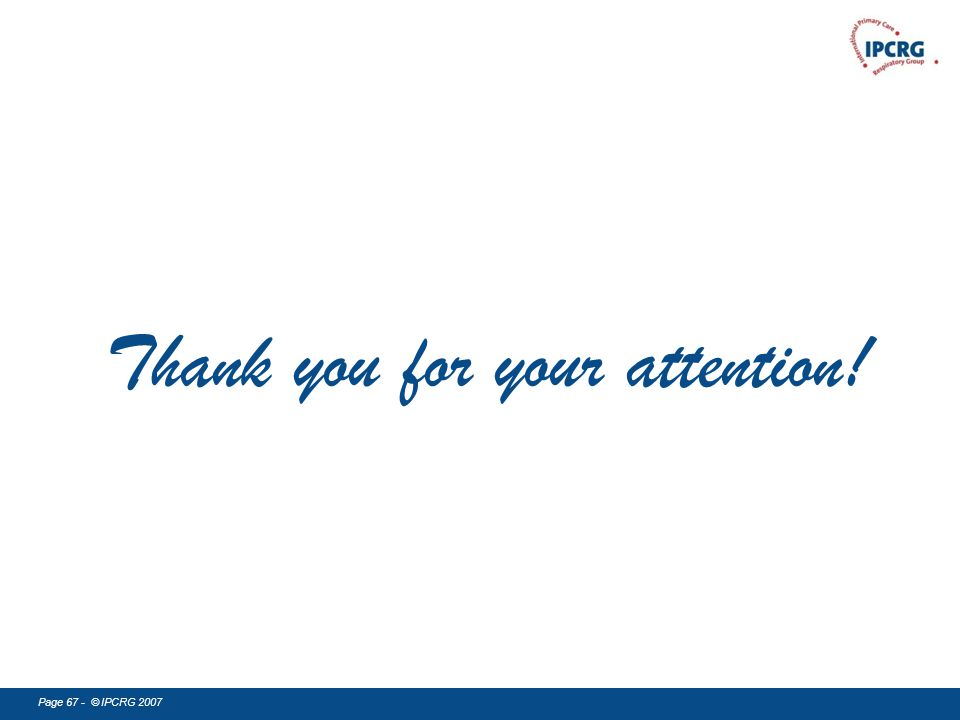 Page 67 - © IPCRG 2007 Thank you for your attention!