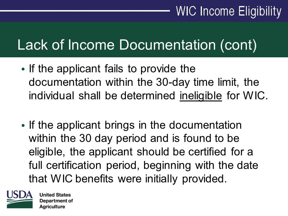 Lack of Income Documentation (cont) If the applicant fails to provide the documentation within the 30-day time limit, the individual shall be determin