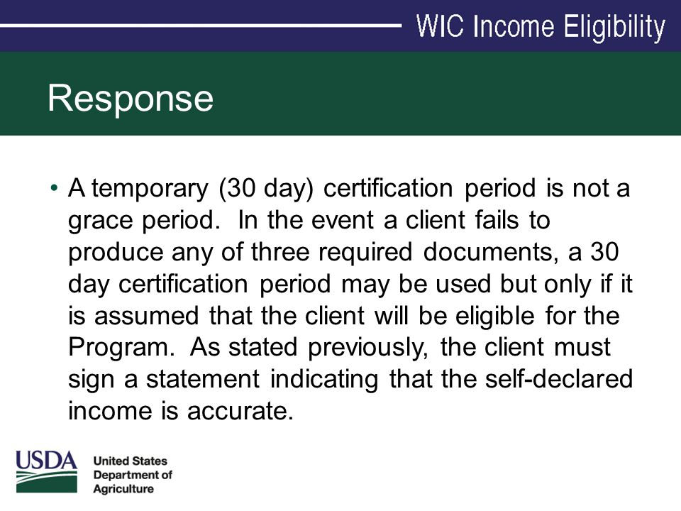 Response A temporary (30 day) certification period is not a grace period. In the event a client fails to produce any of three required documents, a 30