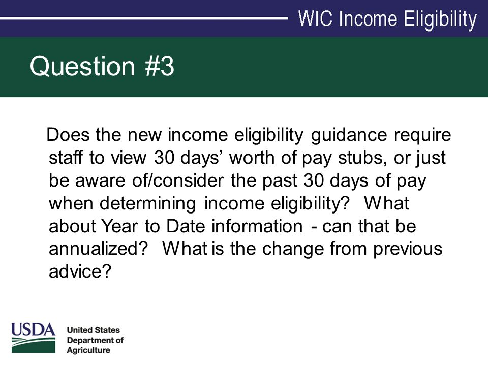 Does the new income eligibility guidance require staff to view 30 days' worth of pay stubs, or just be aware of/consider the past 30 days of pay when