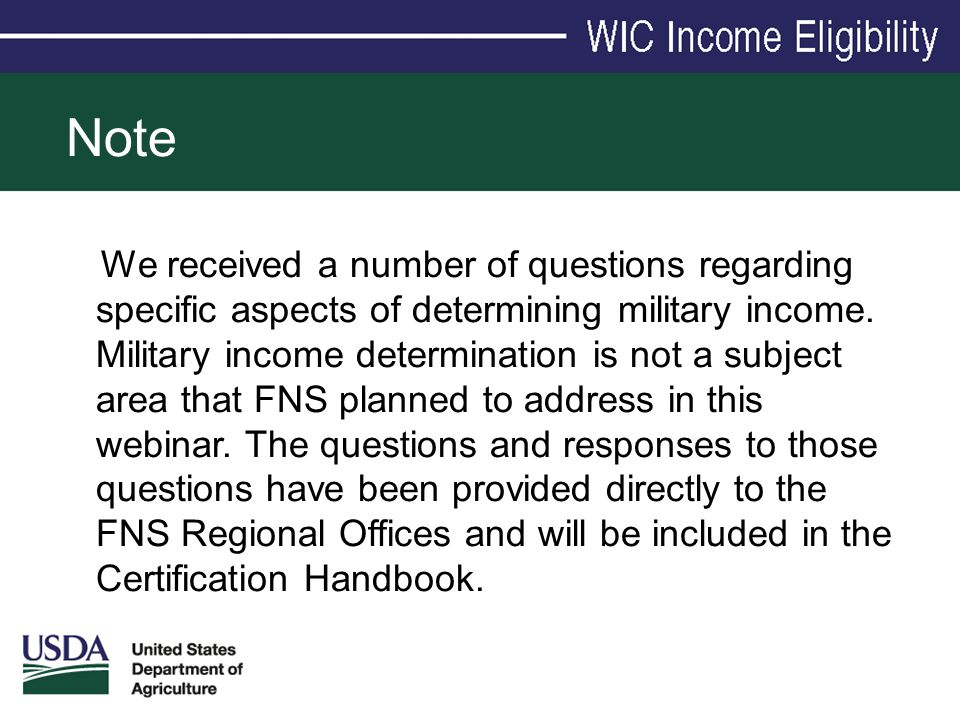 Note We received a number of questions regarding specific aspects of determining military income. Military income determination is not a subject area