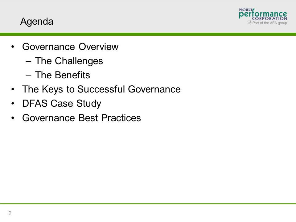 Agenda Governance Overview –The Challenges –The Benefits The Keys to Successful Governance DFAS Case Study Governance Best Practices 2 2
