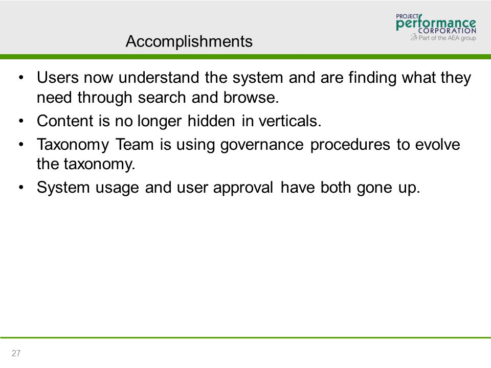 Accomplishments Users now understand the system and are finding what they need through search and browse.