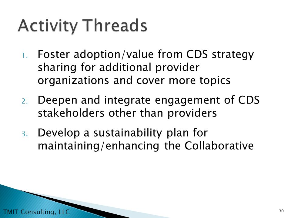 1. Foster adoption/value from CDS strategy sharing for additional provider organizations and cover more topics 2. Deepen and integrate engagement of C