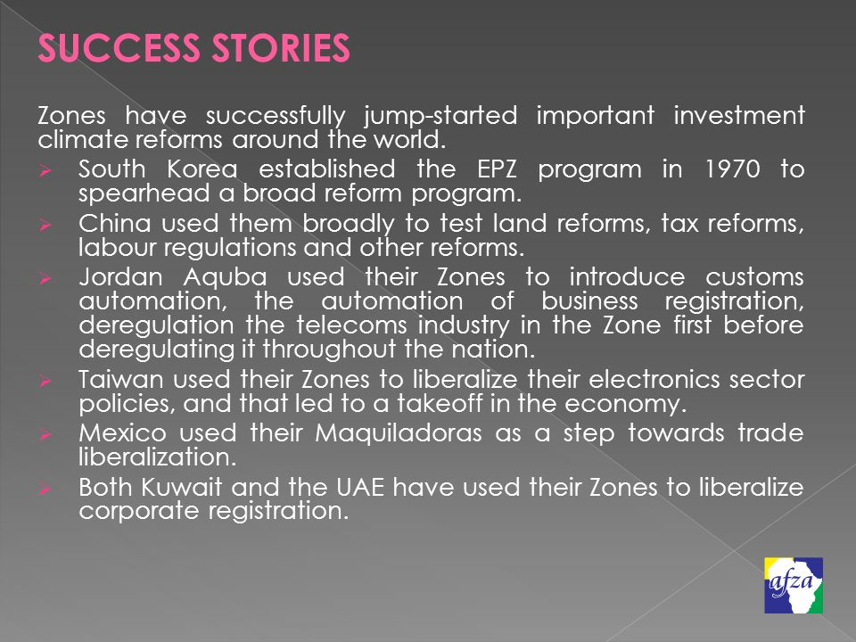 SUCCESS STORIES Zones have successfully jump-started important investment climate reforms around the world.
