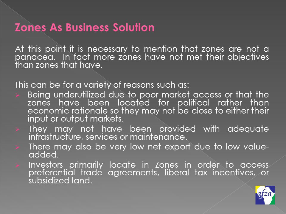 Zones As Business Solution At this point it is necessary to mention that zones are not a panacea.