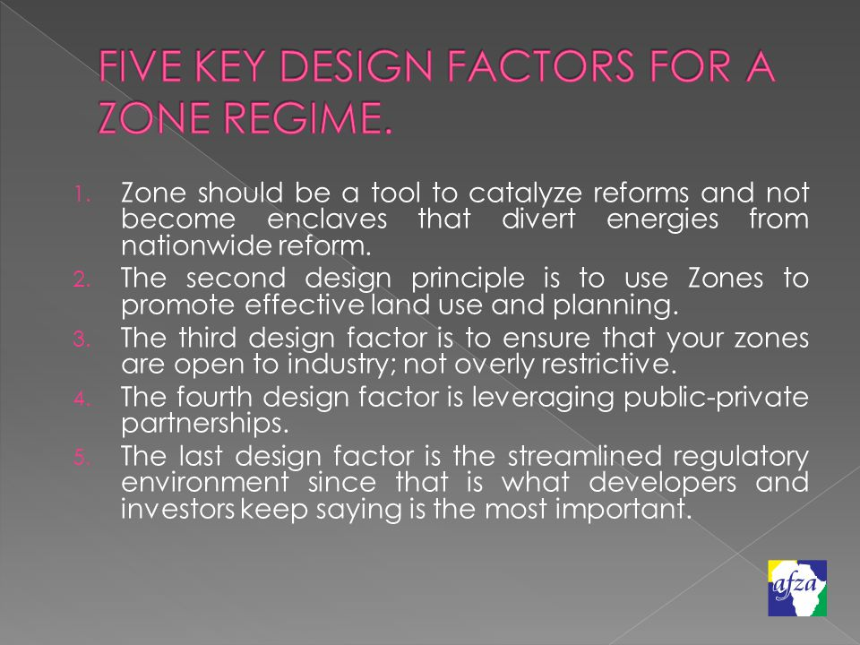 1. Zone should be a tool to catalyze reforms and not become enclaves that divert energies from nationwide reform. 2. The second design principle is to