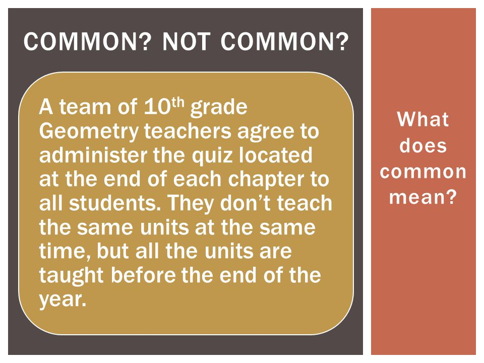 What does common mean. COMMON. NOT COMMON.