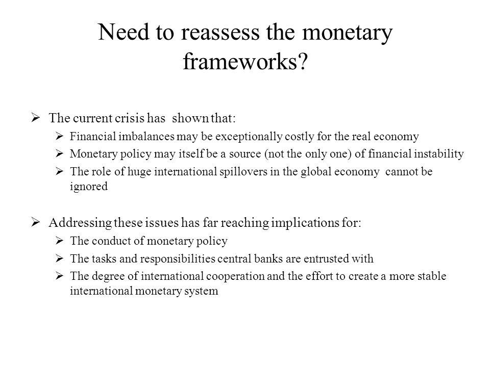 Need to reassess the monetary frameworks.