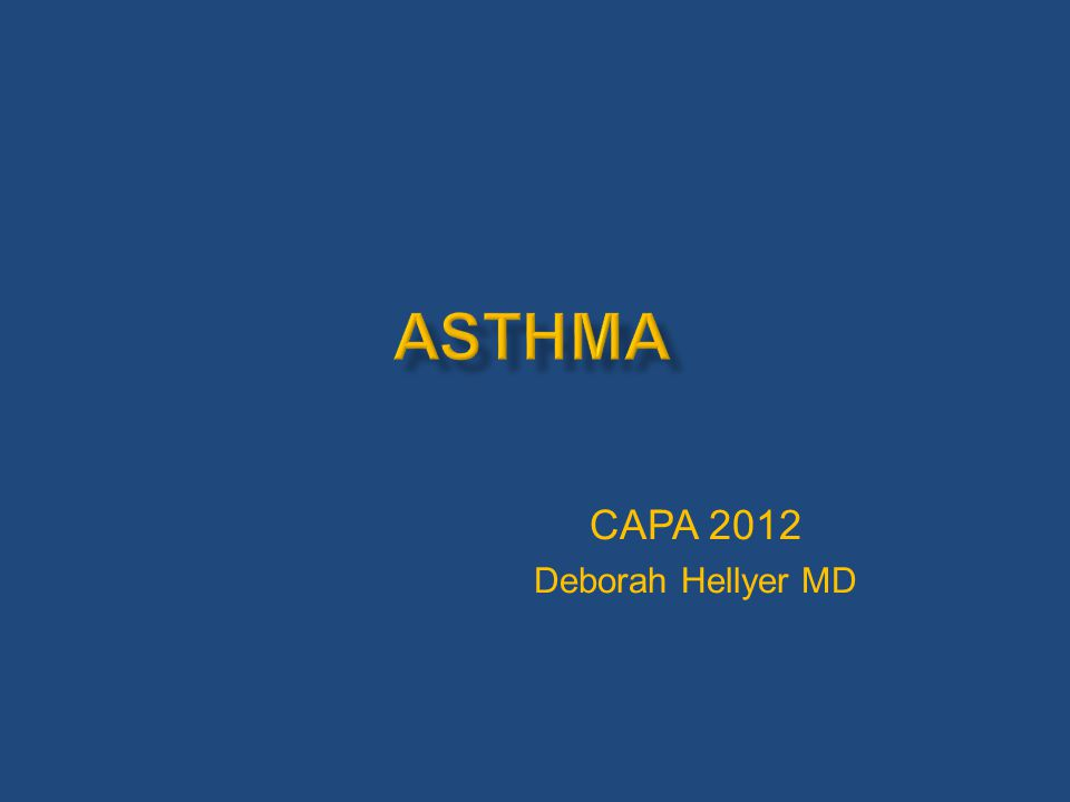  Review Asthma – what is it  Control is possible  What is new.